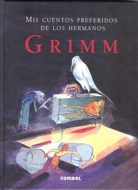 GRIMM , MIS CUENTOS PREFERIDOS DE LOS HERMANOS
