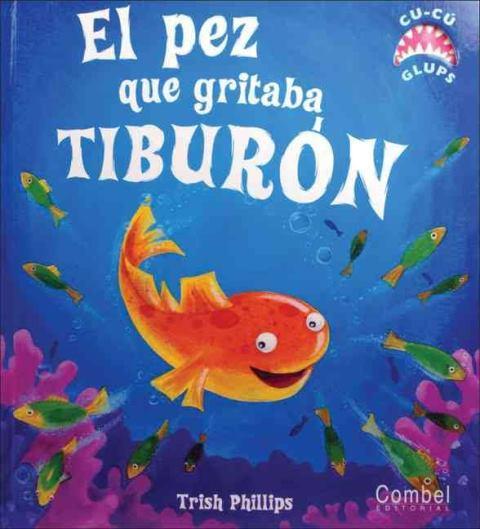 EL PEZ QUE GRITABA TIBURON
