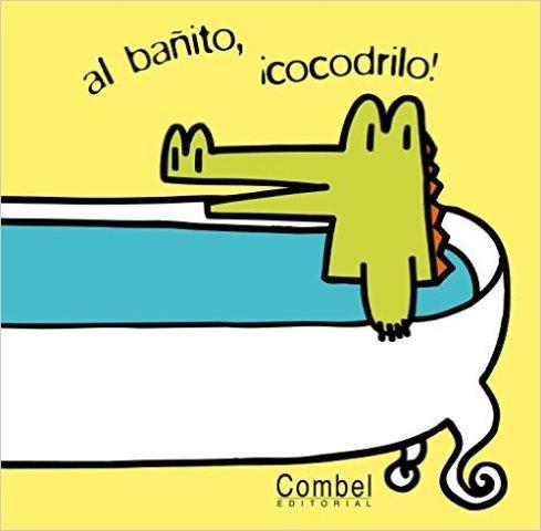 AL BAÑITO , COCODRILO !