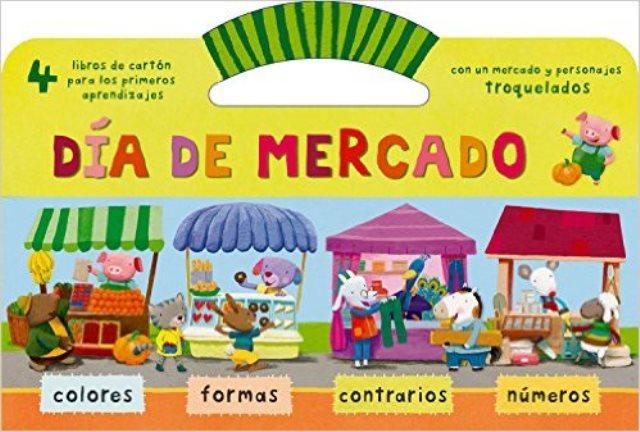 DIA DE MERCADO 4 LIBROS DE CARTON PARA PRIMEROS APRENDIZAJES