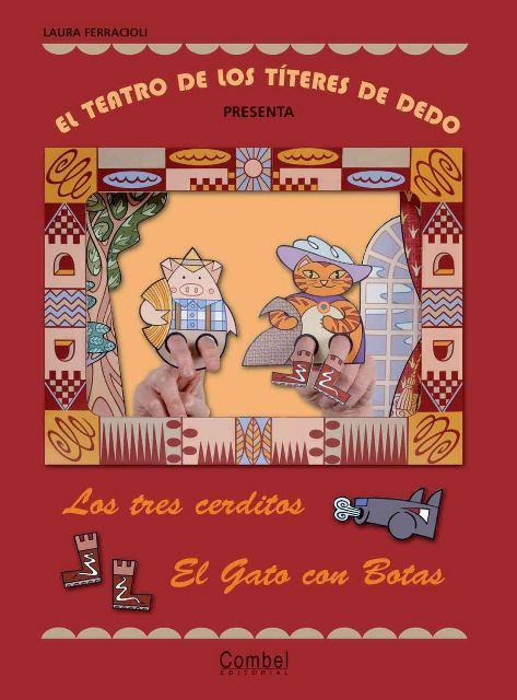 EL GATO CON BOTAS . EL TEATRO DE LOS TITERES DE DEDO TRES CERDITOS ,LOS