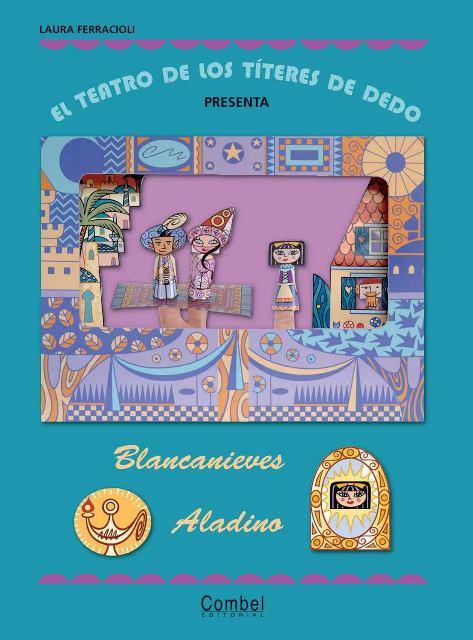 BLANCANIEVES ,ALADINO . EL TEATRO DE LOS TITERES DE DEDO