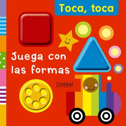 JUEGA CON LAS FORMAS. TOCA , TOCA