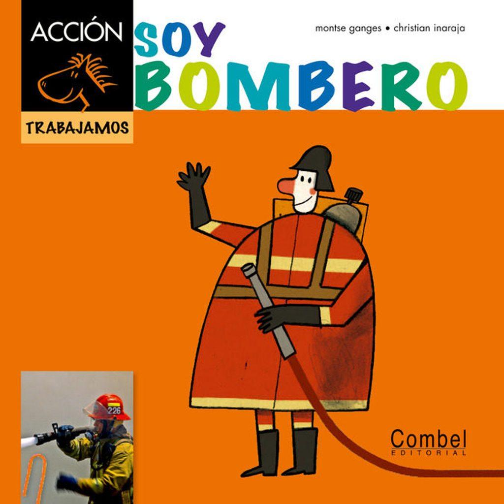 SOY BOMBERO . COLECCION TRABAJAMOS