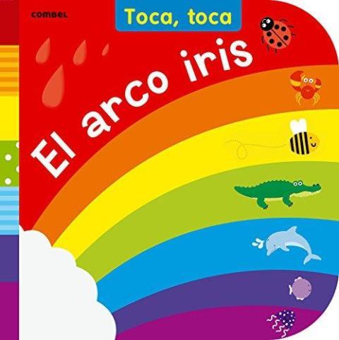 EL ARCO IRIS . TOCA , TOCA