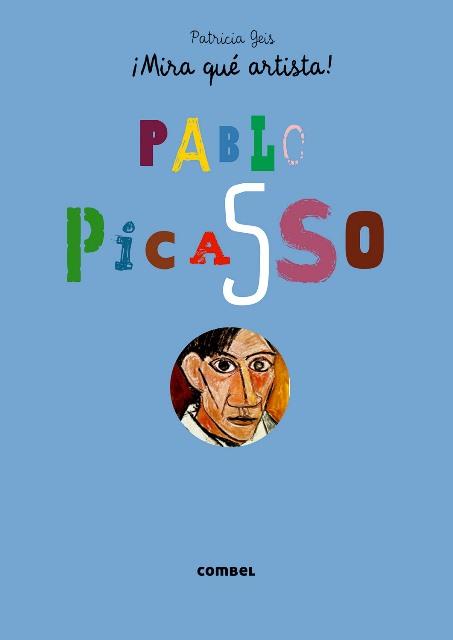 PABLO PICASSO . MIRA QUE ARTISTA!