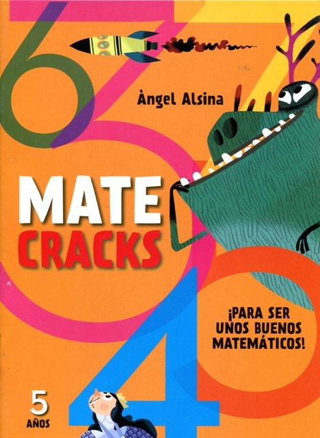 MATECRACKS 5 AÑOS PARA SER UNOS BUENOS MATEMATICOS !