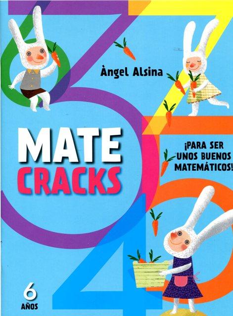 MATECRACKS 6 AÑOS PARA SER UNOS BUENOS MATEMATICOS !