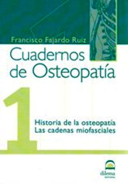 OSTEOPATIA 1 CUADERNOS . HISTORIA DE LA OSTEOPATIA - LAS CADENAS MIOFASCIALES