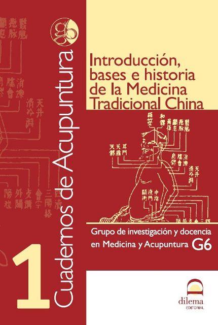 ACUPUNTURA 1 CUADERNOS - INTRODUCCION , BASES E HISTORIA DE LA MEDICINA TRADICIONAL CHINA