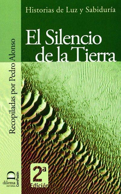 EL SILENCIO DE LA TIERRA . HISTORIAS DE LA LUZ Y SABIDURIA