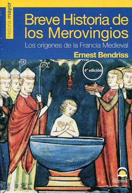 BREVE HISTORIA DE LOS MEROVINGIOS . LOS ORIGENES DE LA FRANCIA MEDIEVAL