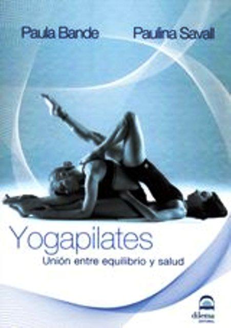 YOGAPILATES . UNION ENTRE EQUILIBRIO Y SALUD