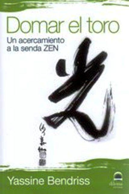 DOMAR EL TORO . UN ACERCAMIENTO A LA SENDA ZEN