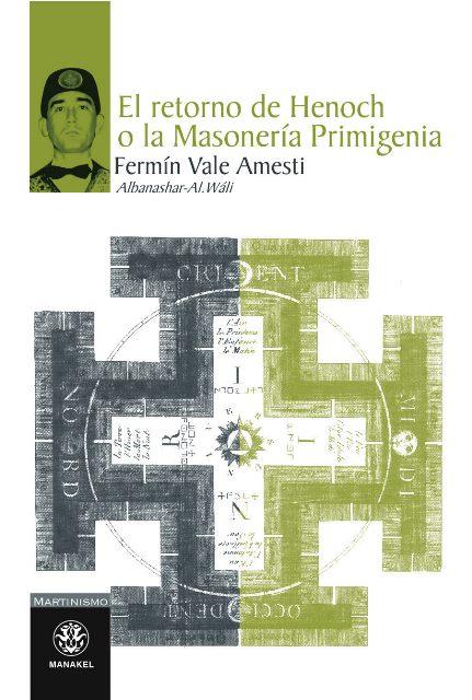 EL RETORNO DE HENOCH O LA MASONERIA PRIMIGENIA