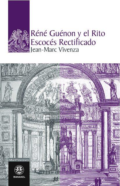 RENE GUENON Y EL RITO ESCOCES RECTIFICADO