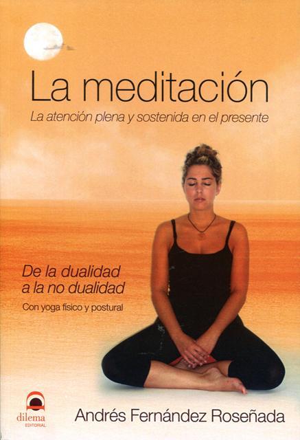 LA MEDITACION - ATENCION PLENA Y SOSTENIDA EN EL PRESENTE