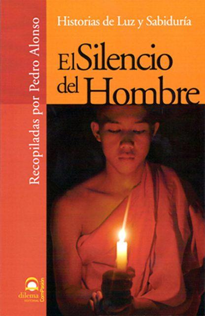 EL SILENCIO DEL HOMBRE . HISTORIAS DE LUZ Y SABIDURIA
