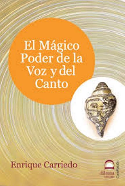EL MAGICO PODER DE LA VOZ Y DEL CANTO