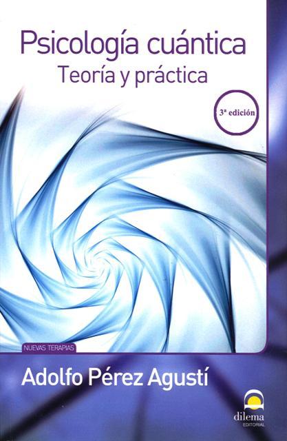 PSICOLOGIA CUANTICA . TEORIA Y PRACTICA