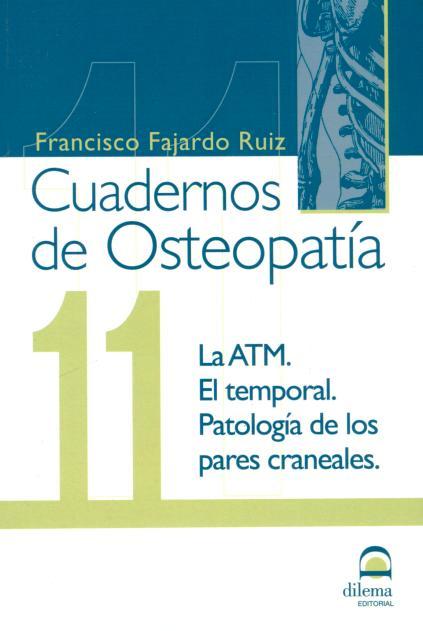 OSTEOPATIA 11 CUADERNOS . LA ATM . EL TEMPORAL . PATOLOGIA DE LOS PARES CRANEALES