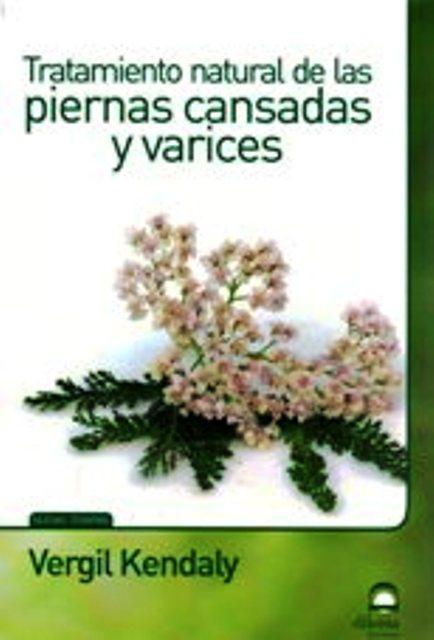 PIERNAS CANSADAS Y VARICES TRATAMIENTO NATURAL DE LAS