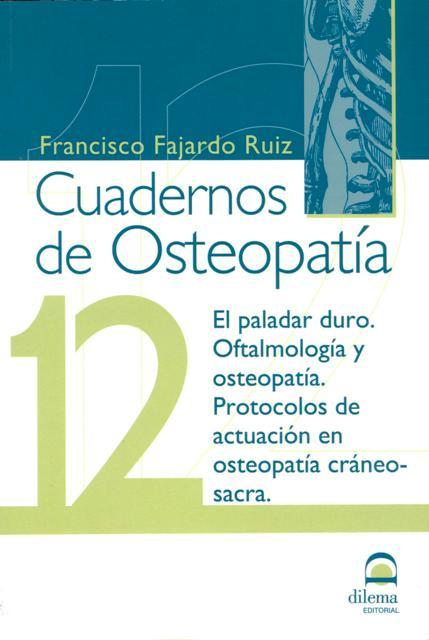 OSTEOPATIA 12 CUADERNOS . EL PALADAR DURO . OFTALMOLOGIA Y OSTEOPATIA.