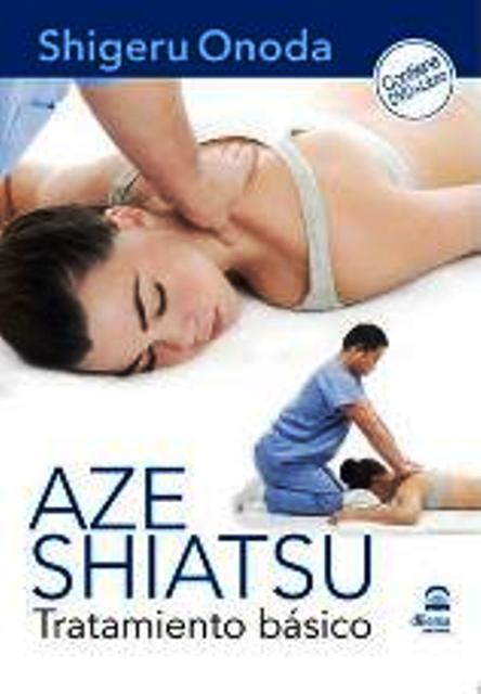AZE SHIATSU (DVD + LIBRO) . TRATAMIENTO BASICO