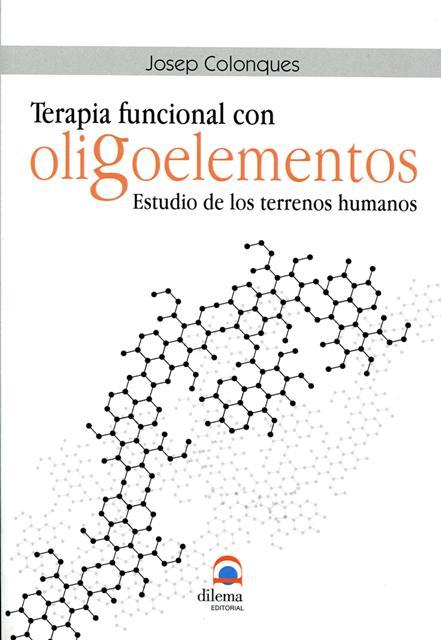 OLIGOELEMENTOS TERAPIA FUNCIONAL . ESTUDIO DE LOS TERRENOS HUMANOS