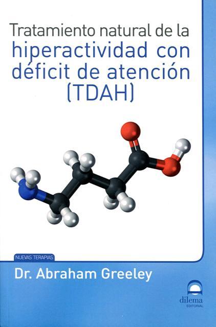 HIPERACTIVIDAD CON DEFICIT DE ATENCION ( TDAH ) TRATAMIENTO NATURAL DE LA