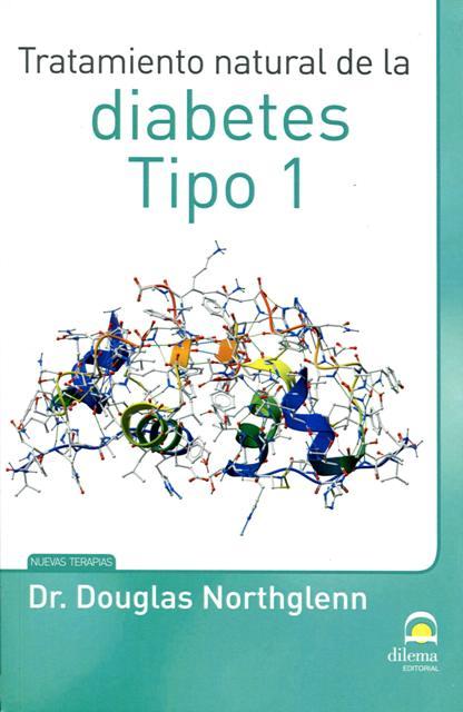 DIABETES TIPO 1 , TRATAMIENTO NATURAL DE LA