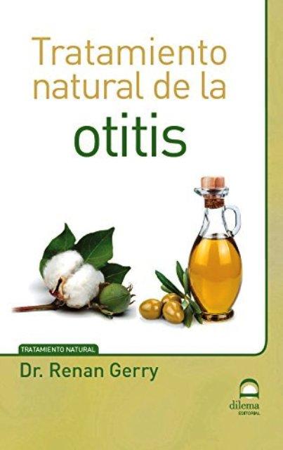 OTITIS - TRATAMIENTO NATURAL DE LA