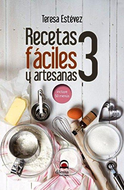 RECETAS FACILES Y ARTESANAS T.3