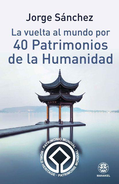 LA VUELTA AL MUNDO POR 40 PATRIMONIOS DE LA HUMANIDAD