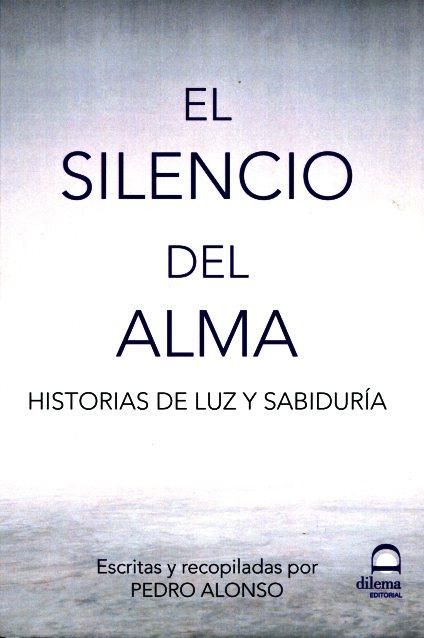 EL SILENCIO DEL ALMA . HISTORIAS DE LUZ Y SABIDURIA