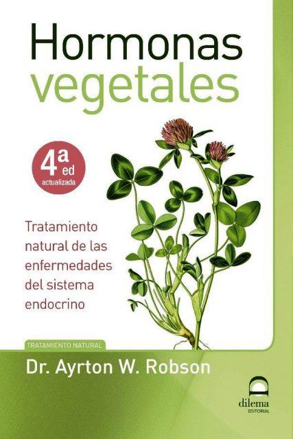 HORMONAS VEGETALES - TRATAMIENTO NATURAL DE ENFERMEDADES DEL SISTEMA ENDOCRINO