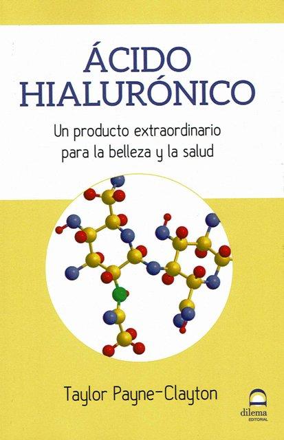 ACIDO HIALURONICO - UN PRODUCTO EXTRAORDINARIO PARA LA BELLEZA Y LA SALUD