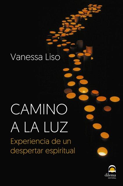CAMINO A LA LUZ - EXPERIENCIA DE UN DESPERTAR ESPIRITUAL