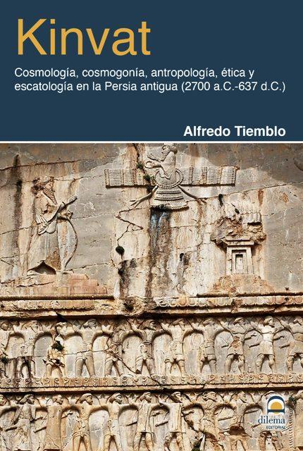 KINVAT - COSMOLOGIA , COSMOGONIA , ANTROPOLOGIA, ETICA Y ESCATOLOGIA EN LA PERSIA ANTIGUA