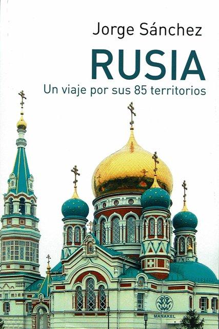 RUSIA . UN VIAJE POR SUS 85 TERRITORIOS