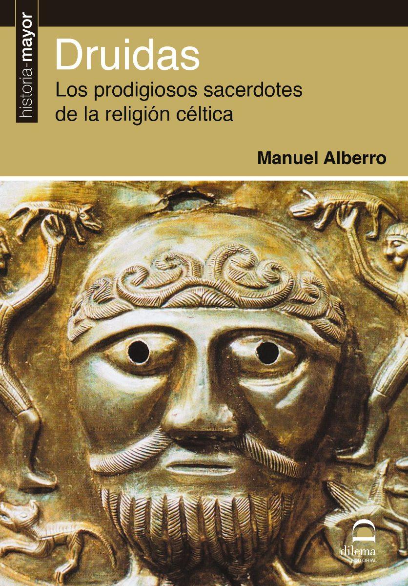 DRUIDAS . LOS PRODIGIOSOS SACERDOTES DE LA RELIGION CELTICA