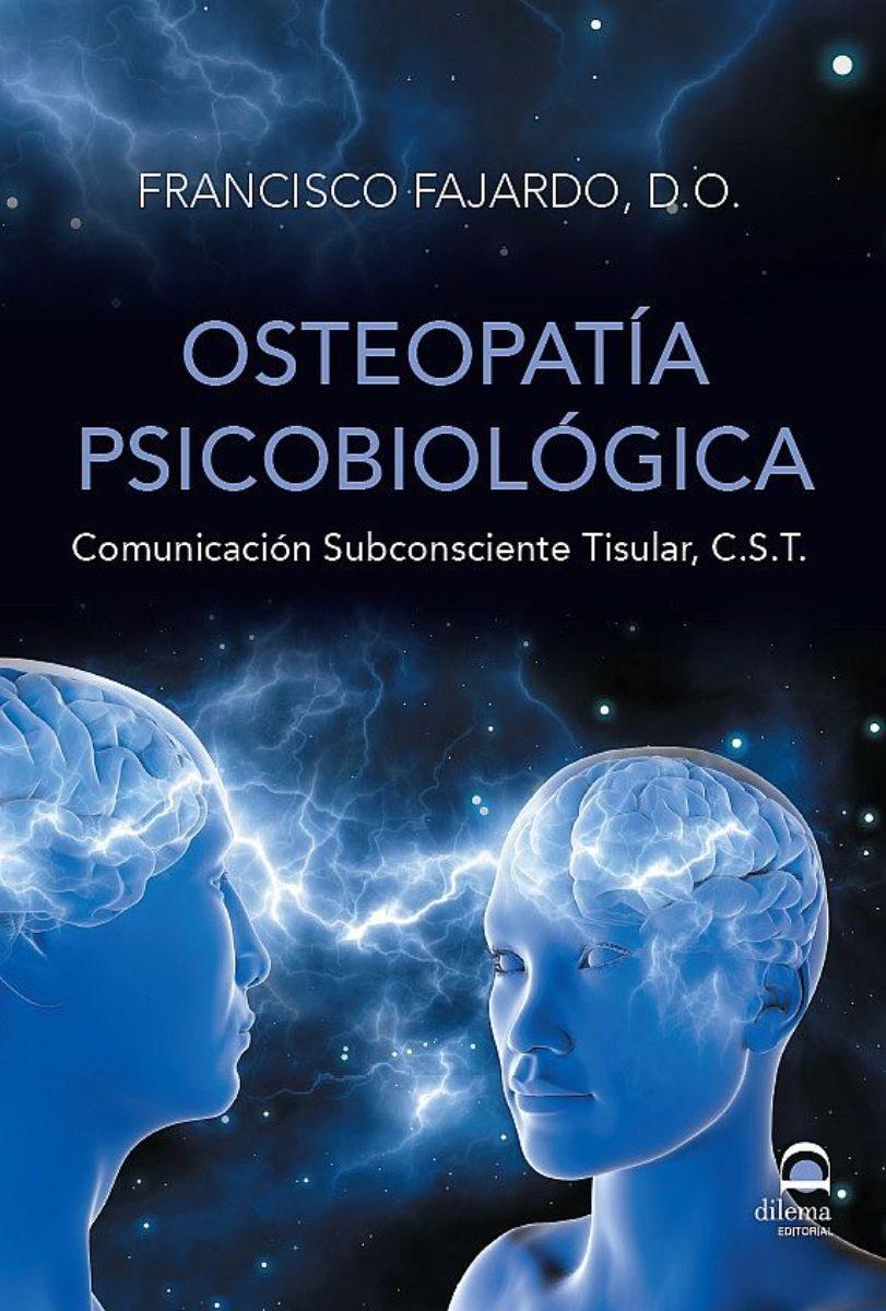 OSTEOPATIA PSICOBIOLOGICA . COMUNICACION SUBCONSCIENTE TISULAR ,C.S.T.