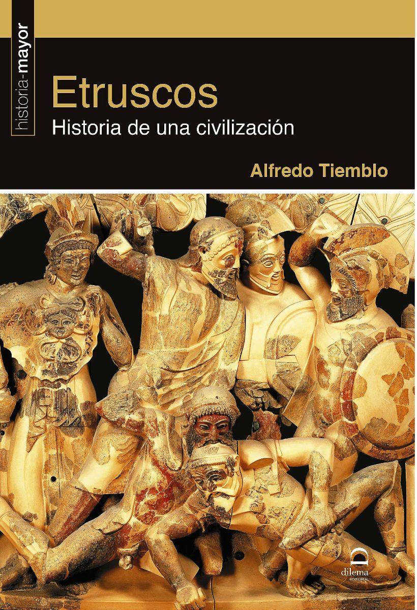 ETRUSCOS . HISTORIA DE UNA CIVILIZACION