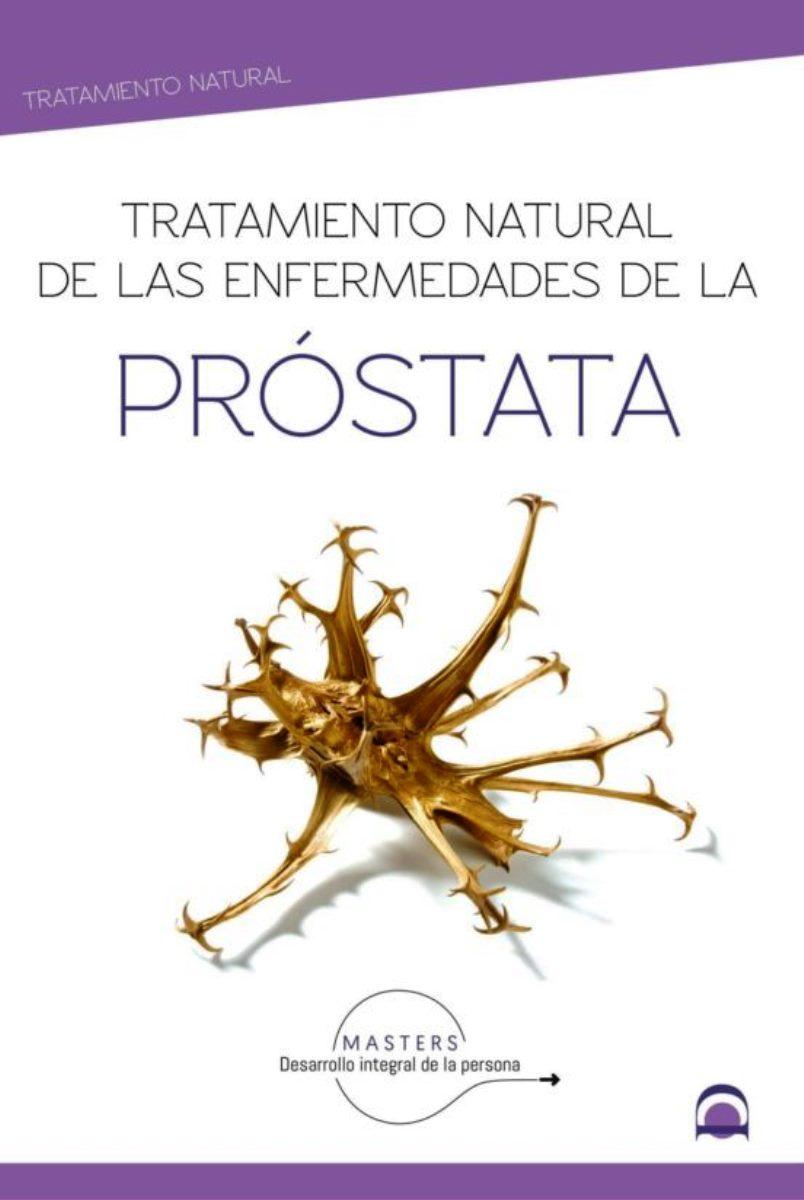 PROSTATA , TRATAMIENTO NATURAL DE LAS ENFERMEDADES DE LA