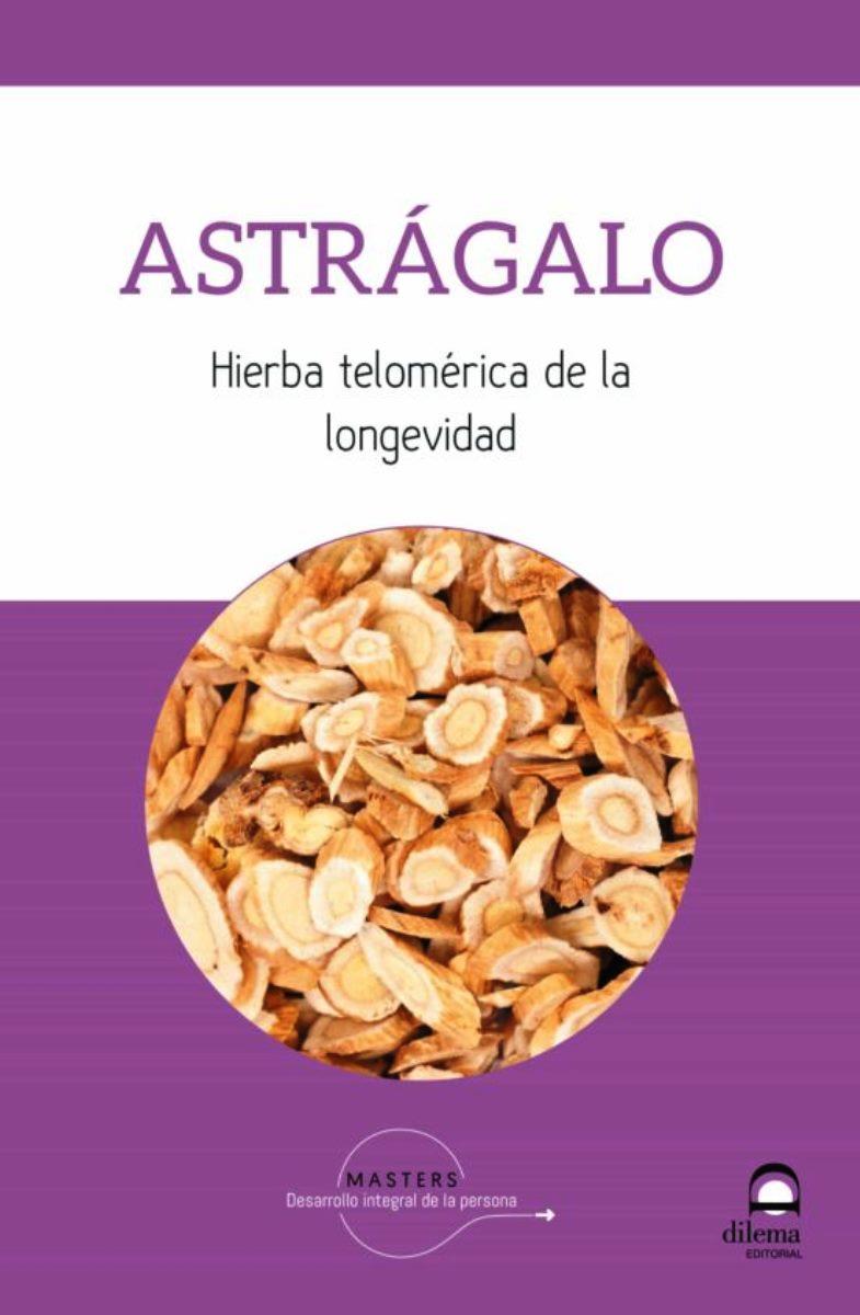 ASTRAGALO . HIERBA TELOMERICA DE LA LONGEVIDAD