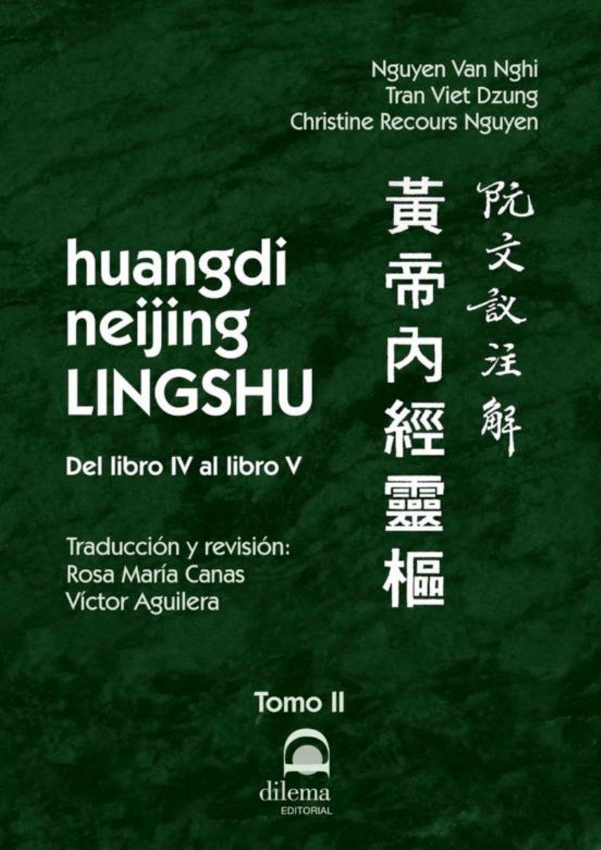 HUANGDI NEIJING LINGSHU (T.2) DEL LIBRO IV AL LIBRO V