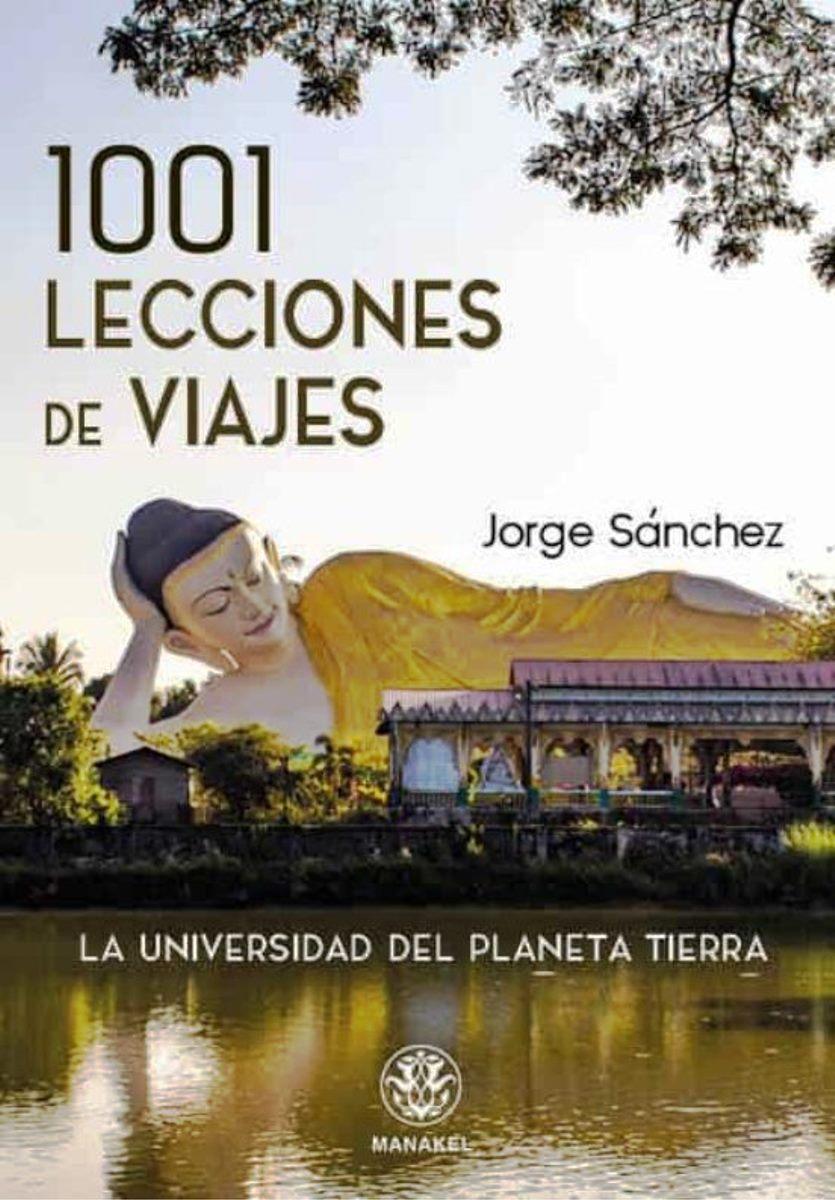 1001 LECCIONES DE VIAJES. LA UNIVERSIDAD DEL PLANETA TIERRA