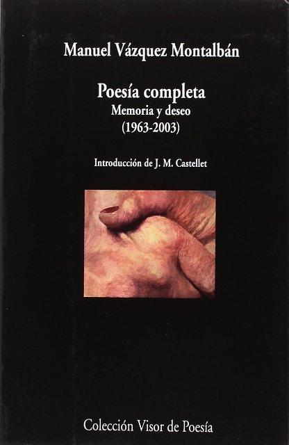 POESIA COMPLETA . MEMORIA Y DESEO (1963 - 2003)