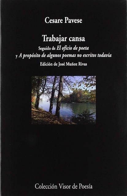 TRABAJAR CANSA . EL OFICIO DE POETA . A PROPOSITO DE ALGUNOS POEMAS NO ESCRITOS TODAVIA
