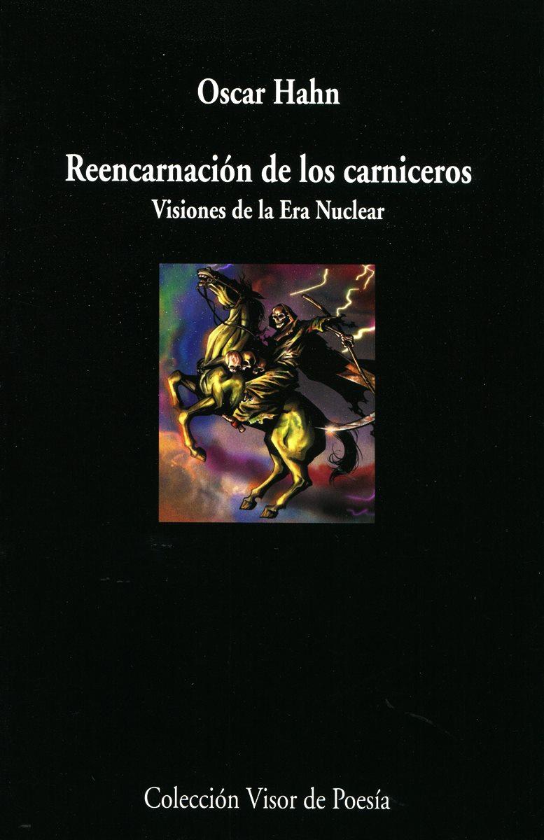 REENCARNACION DE LOS CARNICEROS . VISIONES DE LA ERA NUCLEAR